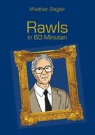 Walther Ziegler: Rawls in 60 Minuten