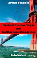 Armin Sendner: Hochzeit in Las Vegas mit Kalifornien-Rundreise