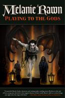 Melanie Rawn: Playing to the Gods