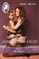 Alexis Verron: Die Loge der Jungfrauen-Jäger, Band 5