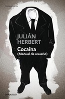 Julián Herbert: Cocaína (Manual de usuario)
