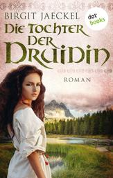 Die Tochter der Druidin - Historischer Roman