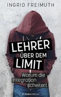 Ingrid Freimuth: Lehrer über dem Limit ★★★★