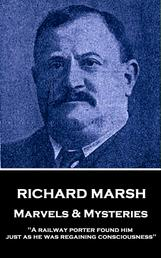 """Marvels & Mysteries - """"A railway porter found him just as he was regaining consciousness"""""""