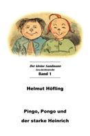 Helmut Höfling: Pingo, Pongo und der starke Heinrich