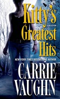 Carrie Vaughn: Kitty's Greatest Hits ★★★★