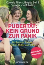 Pubertät: Kein Grund zur Panik! - Ein Buch für Töchter, Söhne, Mütter und Väter - Aktualisierte Neuausgabe