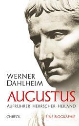 Augustus - Aufrührer, Herrscher, Heiland