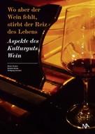 Helmut König: Wo aber der Wein fehlt, stirbt der Reiz des Lebens ★★★★
