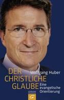 Wolfgang Huber: Der christliche Glaube ★★★★★