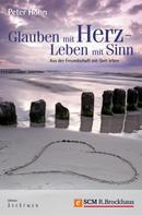 Peter Höhn: Glauben mit Herz - Leben mit Sinn