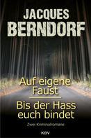 Jacques Berndorf: Auf eigene Faust / Bis der Hass euch bindet ★★★★