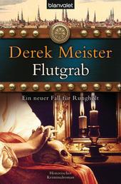 Flutgrab - Historischer Kriminalroman
