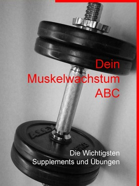 Dein Muskelwachstum ABC