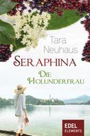 Tara Neuhaus: Seraphina - Die Holunderfrau ★★★