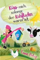 Emma Bieling: Küss mich, solange der Kuhfladen warm ist ★★★★