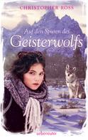 Christopher Ross: Auf den Spuren des Geisterwolfs ★★★★