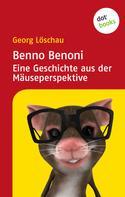Georg Löschau: Benno Benoni