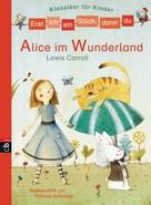Patricia Schröder: Erst ich ein Stück, dann du - Klassiker-Alice im Wunderland ★★★★★