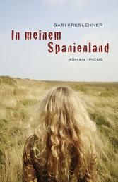 In meinem Spanienland - Roman