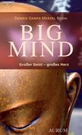 Dennis Genpo Merzel Roshi: Big Mind