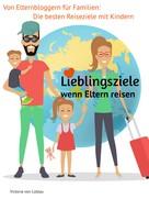 Victoria von Lützau: Lieblingsziele - wenn Eltern reisen