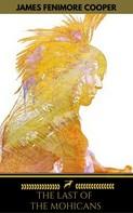 James Fenimore Cooper: The Last of the Mohicans (Golden Deer Classics)