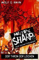 Wolf G. Rahn: Milton Sharp #12: Der Thron der Leichen