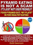 Dotti Swenson: Pyramid Eating Is Not A Scam. It's Just Not User Friendly!