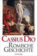 Cassius Dio: Römische Geschichte