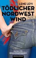Lene Levi: Tödlicher Nordwestwind