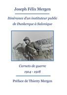 Thierry Mergen: Itinérance d'un instituteur public de Dunkerque à Salonique