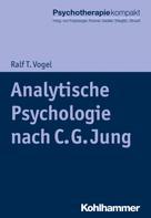 Ralf T. Vogel: Analytische Psychologie nach C. G. Jung