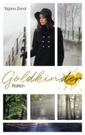 Tatjana Zanot: Goldkinder 3