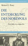 Robert E. Peary: Die Entdeckung des Nordpols ★★