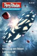 Horst Hoffmann: Planetenroman 81 + 82: Kreuzzug des Bösen / Luminia ruft
