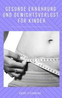 André Sternberg: Gesunde Ernährung und Gewicht Verlust für Kinder