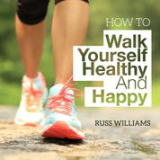How To Walk Yourself Healthy And Happy - Discover the physical and mental benefits of regular walking.