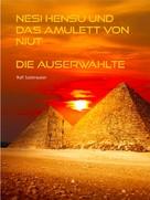 Ralf Sadenwater: Nesi Hensu und das Amulett von Niut