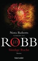 J.D. Robb: Sündige Rache ★★★★★