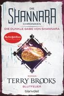 Terry Brooks: Die Shannara-Chroniken: Die dunkle Gabe von Shannara 2 - Blutfeuer ★★★★★