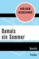 Heide Koehne: Damals ein Sommer ★★★★