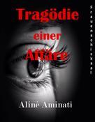Aliné Aminati: Tragödie einer Affäre ★★★★