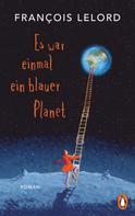 François Lelord: Es war einmal ein blauer Planet ★★★★★