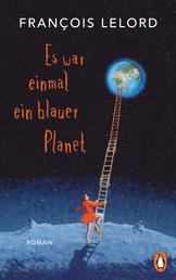 Es war einmal ein blauer Planet - Roman