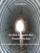 David Hoffmann: In den Fängen des Tunnelblickes ★★★★★