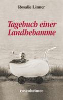 Rosalie Linner: Tagebuch einer Landhebamme ★★★★