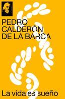 Pedro Calderon de la Barca: La vida es sueño