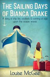 The Sailing Days Of Bianca Drake
