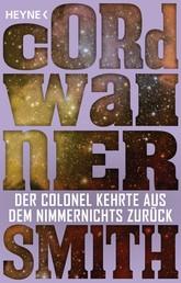 Der Colonel kehrte aus dem Nimmernichts zurück - - Erzählung